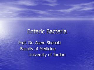 Enteric Bacteria
