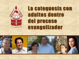 La catequesis con  adultos dentro del proceso evangelizador