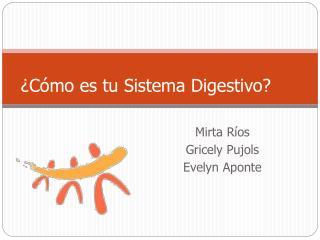 ¿Cómo es tu Sistema Digestivo?