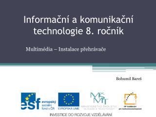 Informa?n� a komunika?n� technologie 8. ro?n�k