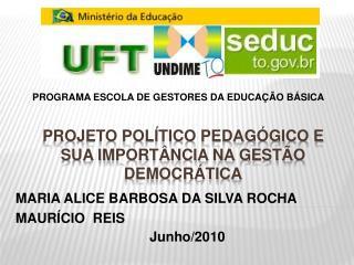 PROJETO POLÍTICO PEDAGÓGICO E SUA IMPORTÂNCIA NA GESTÃO DEMOCRÁTICA