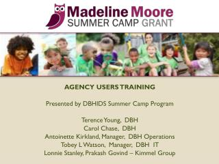 AGENCY USERS TRAINING Presented by DBHIDS Summer Camp Program Terence Young,  DBH