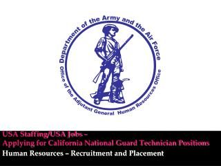 USA Staffing/USA Jobs –  Applying for California National Guard Technician Positions
