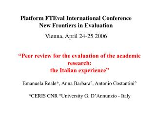 Platform FTEval International Conference �New Frontiers in Evaluation� Vienna, April 24-25 2006