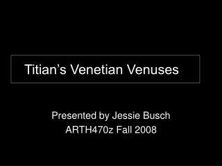 Titian's Venetian Venuses  f