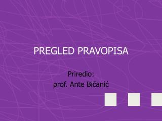 PREGLED PRAVOPISA