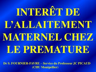 INTERÊT DE L'ALLAITEMENT MATERNEL CHEZ LE PREMATURE