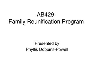 AB429:  Family Reunification Program