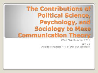 The Contributions of Political Science, Psychology, and Sociology to Mass Communication Theory