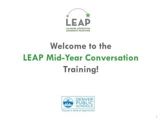 Welcome to the  LEAP Mid-Year Conversation  Training!