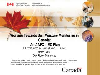 Working Towards Soil Moisture Monitoring in Canada:  An AAFC   EC Plan