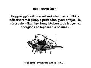 """"""" Készítette: Dr.Bartha Emília, Ph.D."""