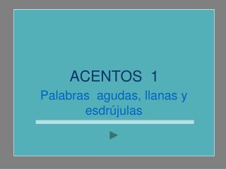 ACENTOS  1