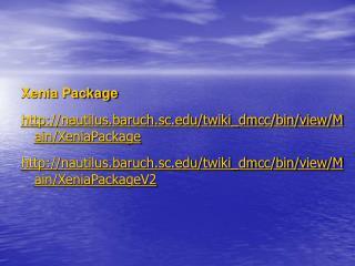 Xenia Package nautilus.baruch.sc/twiki_dmcc/bin/view/Main/XeniaPackage