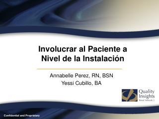 Involucrar al Paciente a Nivel de la Instalación