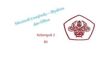 Microsoft  Live@edu  –  Skydrive dan  Office