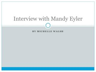 Interview with Mandy  Eyler