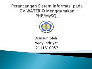 Perancangan Sistem Informasi pada CV.WATER'O Menggunakan PHP/MySQL