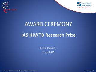 AWARD CEREMONY IAS HIV/TB Research Prize Anton  Pozniak 2  July 2013