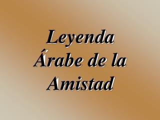 Leyenda Árabe de la Amistad