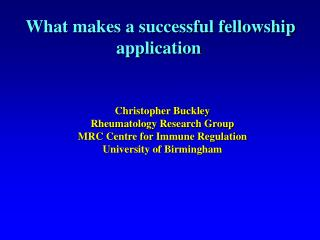 Christopher Buckley Rheumatology Research Group MRC Centre for Immune Regulation