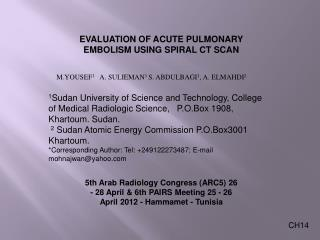 EVALUATION OF ACUTE PULMONARY EMBOLISM USING SPIRAL CT SCAN