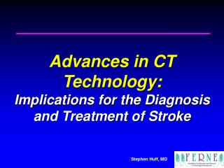 Advances in CT Technology: Implications for the Diagnosis and Treatment of Stroke