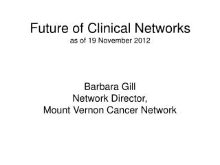 Future of Clinical Networks as of 19 November 2012