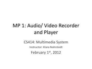 MP 1: Audio/ Video Recorder and Player