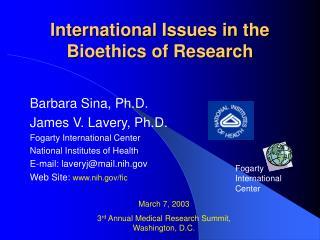 Barbara Sina, Ph.D. James V. Lavery, Ph.D. Fogarty International Center