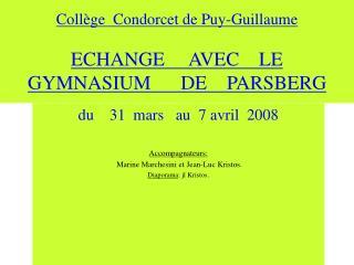 Coll�ge  Condorcet de Puy-Guillaume  ECHANGE     AVEC    LE   GYMNASIUM      DE    PARSBERG