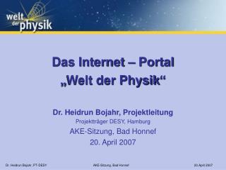 Dr. Heidrun Bojahr, Projektleitung Projektträger DESY, Hamburg AKE-Sitzung, Bad Honnef