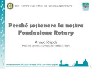 Perch� sostenere la nostra Fondazione Rotary