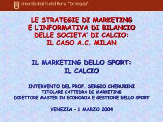 IL MARKETING DELLO SPORT: IL CALCIO INTERVENTO DEL PROF. SERGIO CHERUBINI
