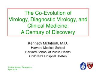 The Co-Evolution of  Virology, Diagnostic Virology, and Clinical Medicine:  A Century of Discovery
