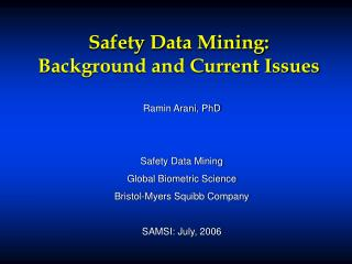 Safety Data Mining:  Background and Current Issues