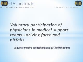 Voluntary participation  of  physicians in medical support teams – driving force and pitfalls