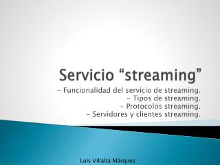 "Servicio "" streaming """