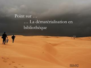 Point sur … … La dématérialisation en bibliothèque