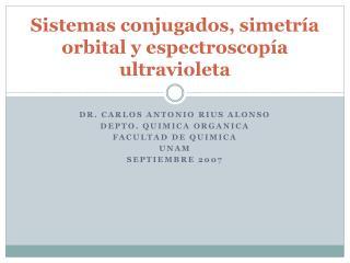 Sistemas conjugados, simetr a orbital y espectroscop a ultravioleta