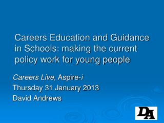 Careers Education and Guidance in Schools: making the current policy work for young people