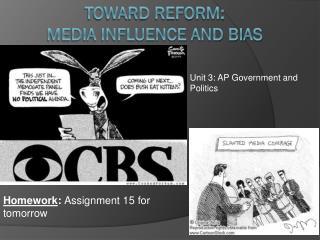 Toward Reform:  media influence and Bias