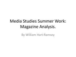 Media Studies Summer Work: Magazine Analysis.