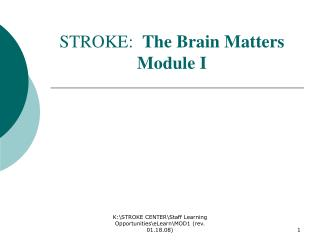 STROKE:   The Brain Matters Module I