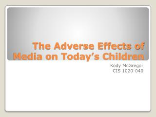 The Adverse Effects of Media on Today's Children