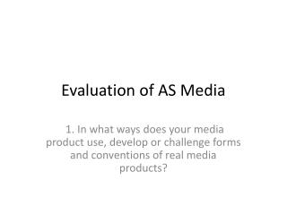 Evaluation of AS Media