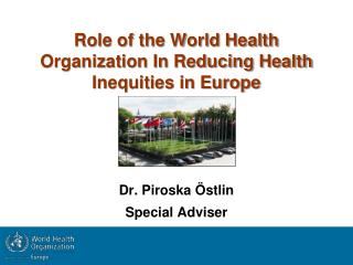 Role of the World Health Organization In Reducing Health Inequities in Europe