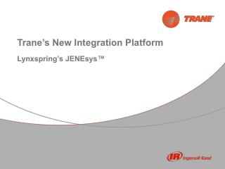 Trane's New Integration Platform