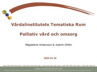 Vårdalinstitutets Tematiska Rum Palliativ vård och omsorg
