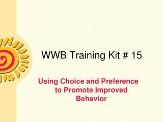 WWB Training Kit # 15